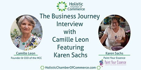The Business Journey Interview  with Camille Leon featuring Karen Sachs tickets
