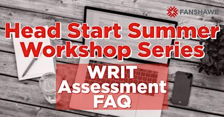 Head Start Summer Workshop Series: WRIT Assessment FAQ tickets