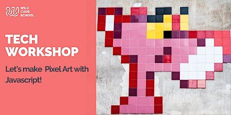 Online Tech Workshop - Let's make Pixel Art with Javascript! tickets