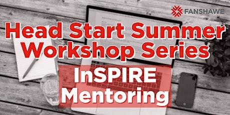 Head Start Summer Workshop Series: InSPIRE Mentoring tickets