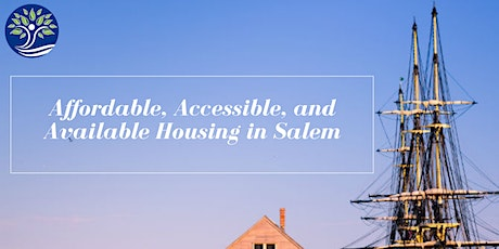 Affordable, Accessible, and Available Housing in Salem, MA tickets