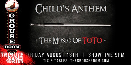 TRIBUTE BAND SERIES: Child's Anthem - The Music of Toto tickets