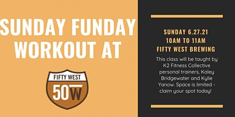 Sunday Funday Workout at Fifty West Brewing tickets