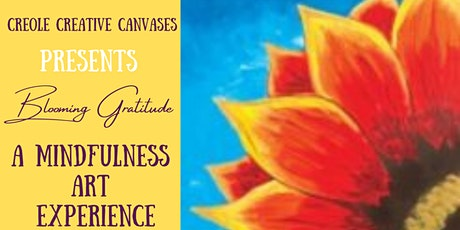 """Blooming Gratitude """" A Mindfulness Art Experience"""" tickets"""