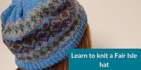Learn to knit a Fair Isle hat tickets