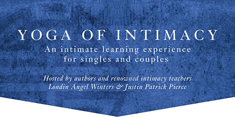 Yoga of Intimacy, Coed Weekend Intensive (SOLD OUT! Waitlist available) tickets