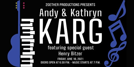 Andy & Kathryn Karg with special guest Henry Bitzer tickets