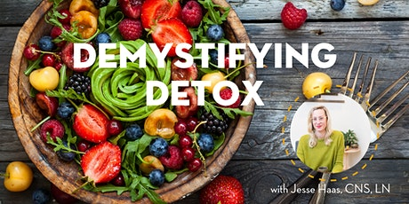 Demystifying Detox with Jesse Haas, CNS, LN tickets