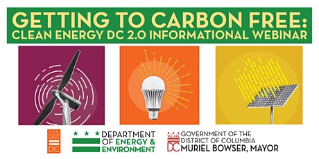 Getting to Carbon Free:  Clean Energy DC 2.0  Informational Webinar tickets