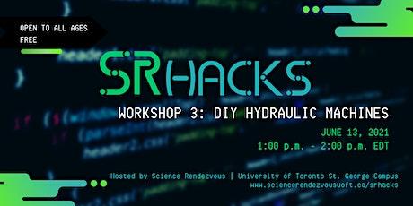 SRHacks Workshop 3: DIY Hydraulic Machines [Science Rendezvous] tickets