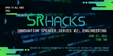 Innovation Speaker Series #2 - Engineering [Science Rendezvous] tickets