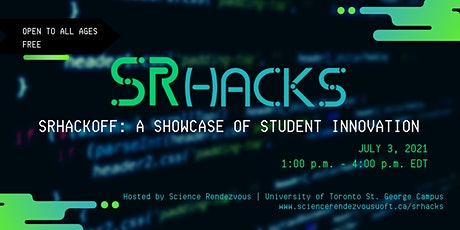 SRHACKOFF: A Showcase of Student Innovation [Science Rendezvous] tickets