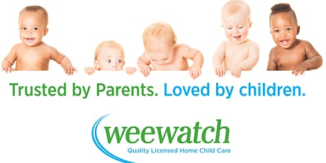 The Choice of Today's Parents - Wee Watch Licensed  Childcare  Open House tickets