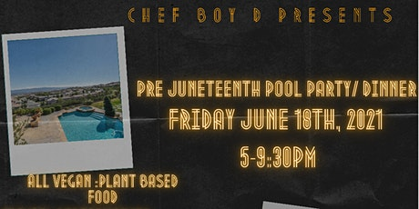 PRE JUNETEENTH POOL PARTY/DINNER tickets