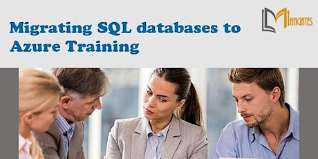 Migrating SQL databases to Azure 1Day Virtual Live Training in Melbourne tickets