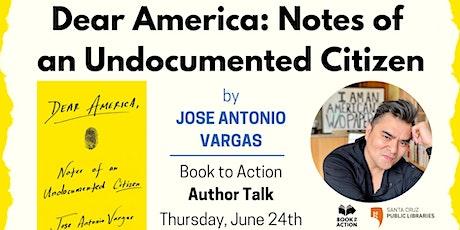 Book to Action: Author Talk with Jose Antonio Vargas tickets