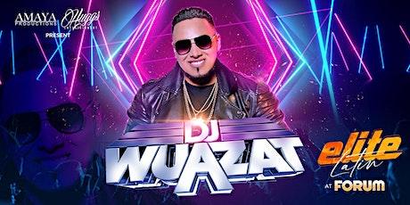 DJ WUAZAT presented by ELITE LATIN AT FORUM tickets