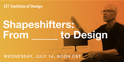 Shapeshifters: From _____ to Design