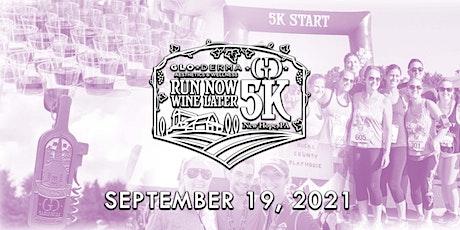2021 Run Now Wine Later 5K & Festival tickets