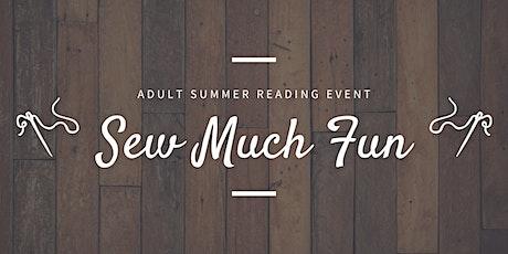 Adult Summer Reading Program: Sew Much Fun tickets