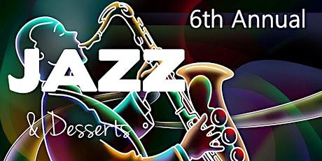 6th Annual Jazz & Desserts tickets