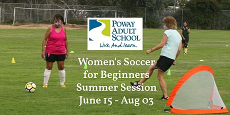 Summer Soccer for Women ALL Ages  Beginner Sessions in Poway tickets