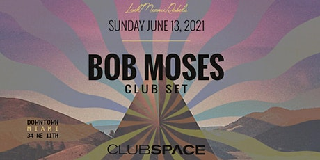 Bob Moses (Club Set)  @ Club Space Miami tickets