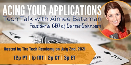 Acing Your Applications: Tech Talk with Aimee Bateman of CareerCake.com tickets