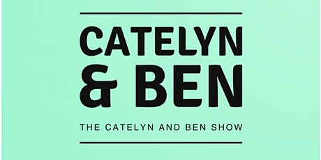 The Catelyn & Ben Show tickets