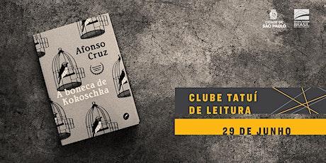 CLUBE TATUÍ DE LEITURA | A boneca de Kokoschka ingressos