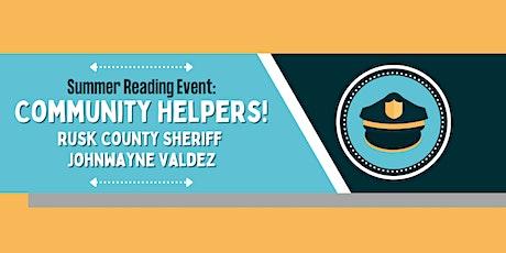 SRP: Community Helpers! Featuring Sheriff JohnWayne Valdez tickets