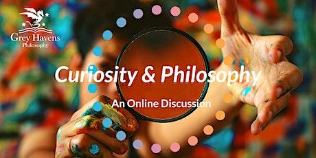 Curiosity & Philosophy ~ Friday Philosophy Group tickets