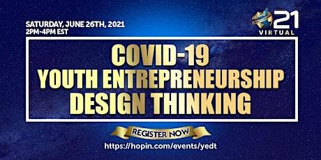 Covid-19 Youth Entrepreneurship Design Thinking Workshop tickets
