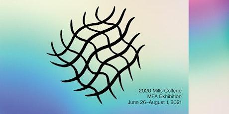 Opening Reception | Rescheduled 2020 Mills College MFA Exhibition tickets