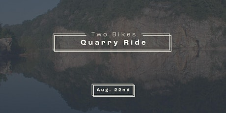 Two Bikes Presents: Quarry Ride tickets