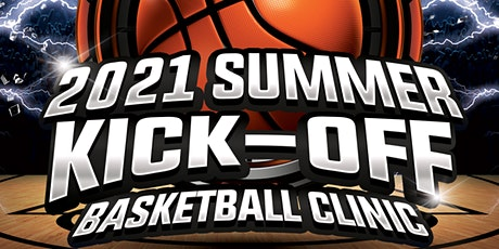 2021 Summer Kick-Off Basketball Clinic tickets