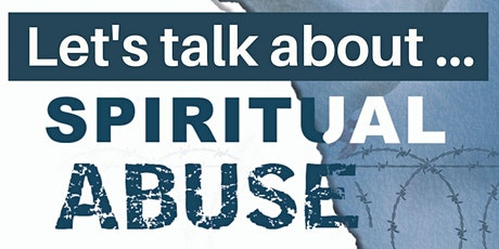 Let's Talk About Spiritual Abuse - pt4 tickets