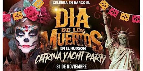 Dia de Muertos en el Hudson Catrina Yacht Party! tickets