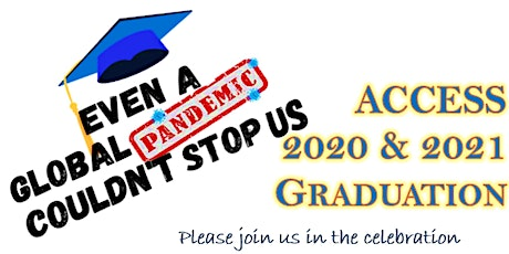 ACCESS Graduation 2020 and 2021 - Adult General Education (High School) tickets