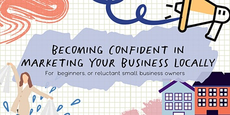 Becoming Confident in Marketing Your Business Locally tickets