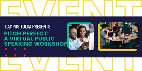 Campus Tulsa presents Pitch Perfect: A Virtual Public Speaking Workshop tickets