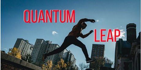 Quantum Leap Out of COVID tickets