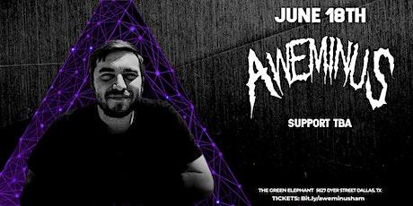 Aweminus 6/18 - Dallas, TX tickets