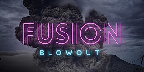 Fusion blowout tickets