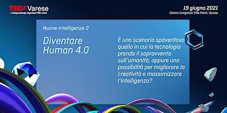 Diventare Human 4.0 biglietti