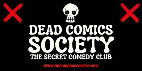 Dead Comics Society: The Secret Comedy Club tickets