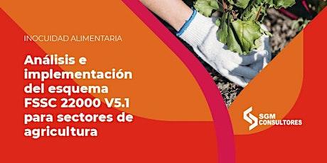 Análisis e Implementación del Esquema FSSC 22000 V5.1 - sector agricultura entradas