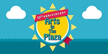 Arts In The Plaza 10th Anniversary Celebration tickets