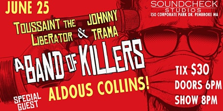 Band of Killers feat. Johnny Trama & Toussaint, w/s/g Aldous Collins tickets