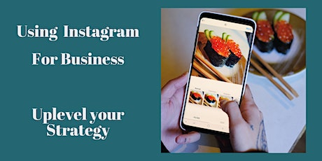 Instagram for Business- Uplevel your Strategy tickets